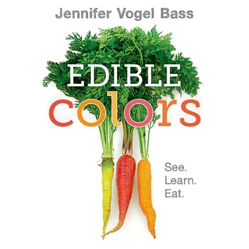 Edible Colors - See, Learn, Eat ebook by Jennifer Vogel Bass