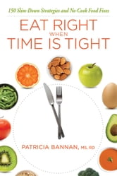 Eat Right When Time Is Tight ebook by Patricia Bannan