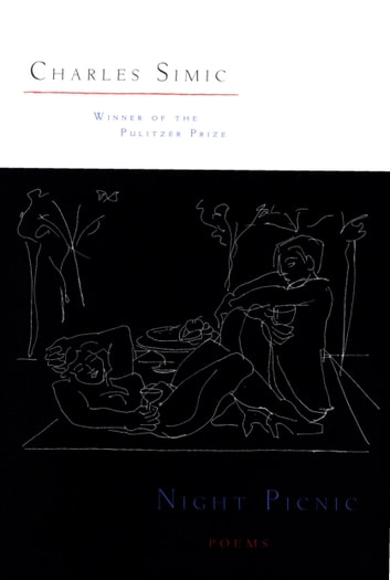 Night Picnic - Poems ebook by Charles Simic