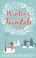 Winter's Fairytale ebook by Maxine Morrey