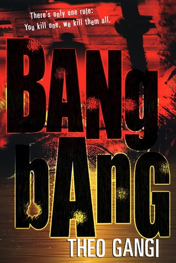 Bang Bang ebook by Theo Gangi