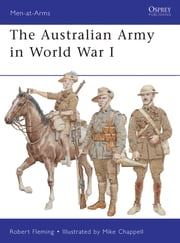 The Australian Army in World War I ebook by Robert Fleming,Mike Chappell