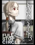 Sword Saint Volume 3: Full Stop Circle ebook by AiM