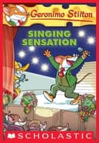 Geronimo Stilton #39: Singing Sensation eBook by Geronimo Stilton
