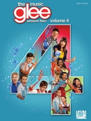 Glee: The Music - Season Two, Volume 4 (Songbook) - Easy Piano ebook by Hal Leonard Corp.