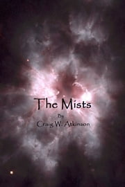 The Mists ebook by Craig W Atkinson