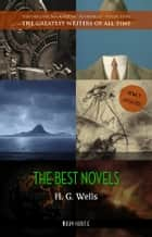H. G. Wells: Best Novels (The Time Machine, The War of the Worlds, The Invisible Man, The Island of Doctor Moreau, etc) ebook by H. G. Wells