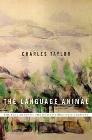 The Language Animal ebook by Charles Taylor