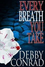 Every Breath You Take ebook by DEBBY CONRAD