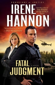 Fatal Judgment (Guardians of Justice Book #1) - A Novel ebook by Irene Hannon
