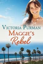 Maggie's Rebel ebook by Victoria Purman