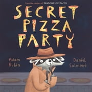 Secret Pizza Party ebook by Adam Rubin,Daniel Salmieri,Adam Rubin