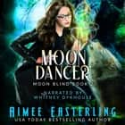 Moon Dancer audiobook by Aimee Easterling