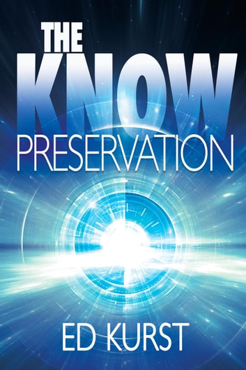 The Know: Preservation - The Know, #1 ebook by Ed Kurst