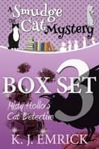 Misty Hollow Cat Detective Box Set 3 - A Smudge the Cat Mystery, #3 ebook by K.J. Emrick