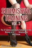 Submissive Training Vol. 2: The 12 Submission Styles/Subcultures You Must Know