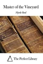 Master of the Vineyard ebook by Myrtle Reed
