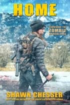 Surviving the Zombie Apocalypse: Home ebook by Shawn Chesser