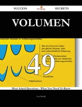 Volumen 49 Success Secrets - 49 Most Asked Questions On Volumen - What You Need To Know ebook by Lisa Merrill