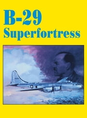 B-29 Superfortress ebook by Turner Publishing