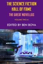 The Science Fiction Hall of Fame Volume Two-A (The Great Novellas) eBook by Robert A. Heinlein, Jack Williamson, Theodore Sturgeon,...