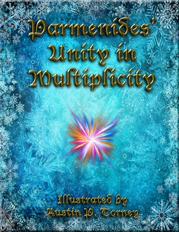 Parmenides' Unity in Multiplicity ebook by Austin P. Torney