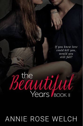 The Beautiful Years II - A Fausti Family Saga ebook by Annie Rose Welch