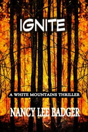 Ignite - a White Mountains Thriller ebook by Nancy Lee Badger