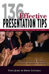 136 Effective Presentation Tips ebook by Cottrell, David