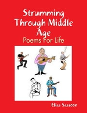 Strumming Through Middle Age ebook by Elias Sassoon