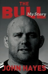 The Bull - My Story ebook by John Hayes