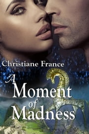 A Moment Of Madness ebook by Christiane France