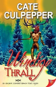 Windigo Thrall ebook by Cate Culpepper