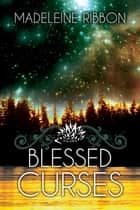 Blessed Curses ebook by Madeleine Ribbon