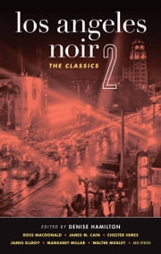 Los Angeles Noir 2: The Classics ebook by Denise Hamilton