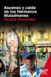 Ascenso y caida de los Hermanos Musulmanes ebook by Ricard González Samaranch