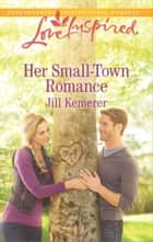 Her Small-Town Romance ebook by Jill Kemerer