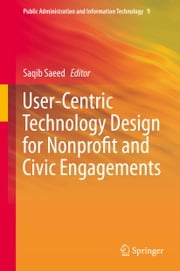 User-Centric Technology Design for Nonprofit and Civic Engagements ebook by Saqib Saeed