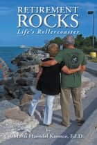 Retirement Rocks ebook by Maria Haendel Koonce, Ed.D.