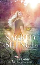 Sacred Silence ebook by Quinn Loftis