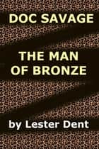 The Man of Bronze ebook by Lester Dent