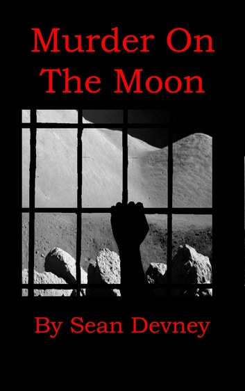 Murder On The Moon ebook by Sean Devney