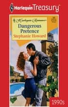 Dangerous Pretence ebook by Stephanie Howard