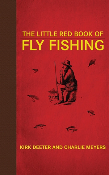 The Little Red Book of Fly Fishing ebook by Kirk Deeter,Charlie Meyers
