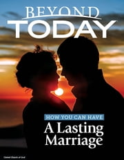 Beyond Today: How You Can Have a Lasting Marriage ebook by United Church of God