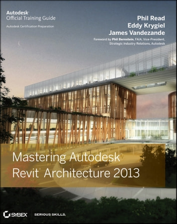 mastering autodesk revit architecture 2013 ebook by phil read rh kobo com Cartoon Architecture Revit Architecture Families Guide