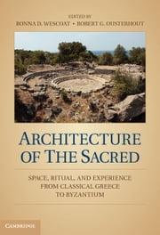 Architecture of the Sacred ebook by Wescoat, Bonna D.
