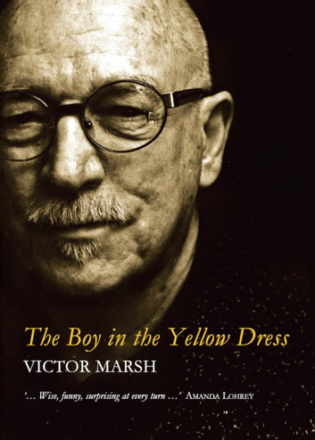 The Boy in the Yellow Dress ebook by Victor Marsh