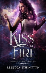 Kiss of Fire ebook by Rebecca Ethington