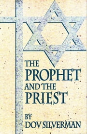 The Prophet and the Priest ebook by Dov Silverman